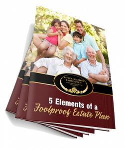 5 Elements of a Foolproof Estate Plan